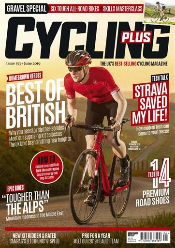 Cycling Plus Issue 353 (June 2019)