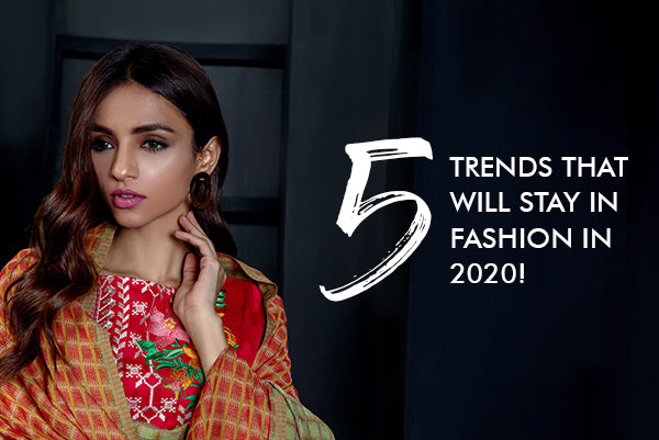 5 TRENDS THAT WILL STAY IN FASHION IN 2020!