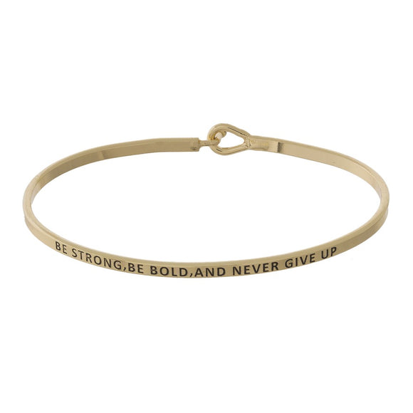 Be Strong,  Be Bold, Never Give Up Bracelet