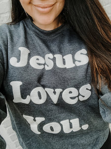 Jesus Loves You | Sweatshirt