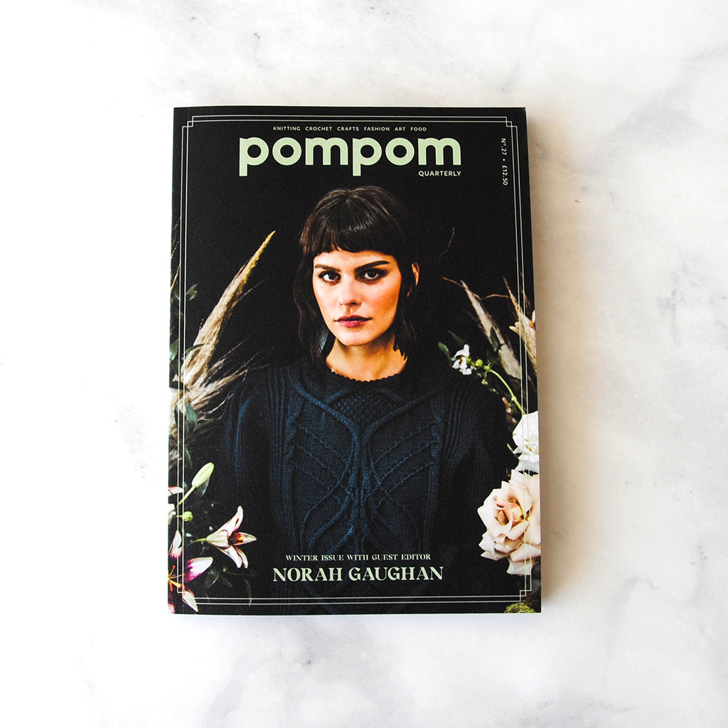Pompom Knitting Issue 27: Winter 2018 - Winter Issue with Guest Editor Norah Gaughan