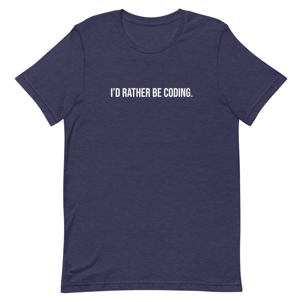 I'D RATHER BE CODING.