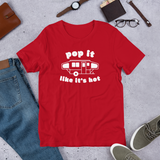 Pop It Like It's Hot T-Shirt