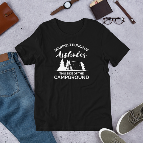 Drunkest Assholes in the Campground T-Shirt