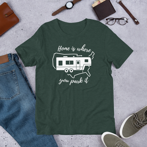 Home Is Where You Park It T-Shirt - Fifth Wheel
