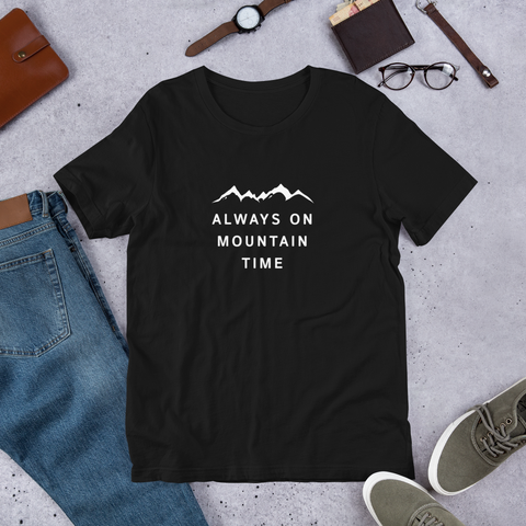 Always on Mountain Time T-Shirt