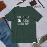 Hiking and Dogs Kinda Day T-Shirt