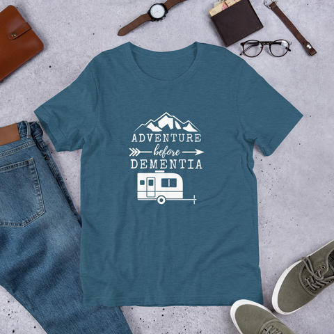 Adventure Before Dementia T-Shirt - Travel Trailer