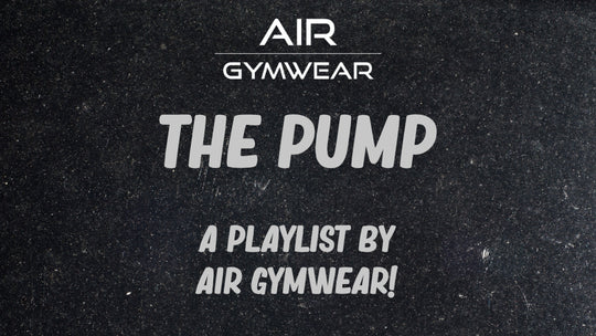 Air Gymwear - The Pump 💯 (Music Playlist)