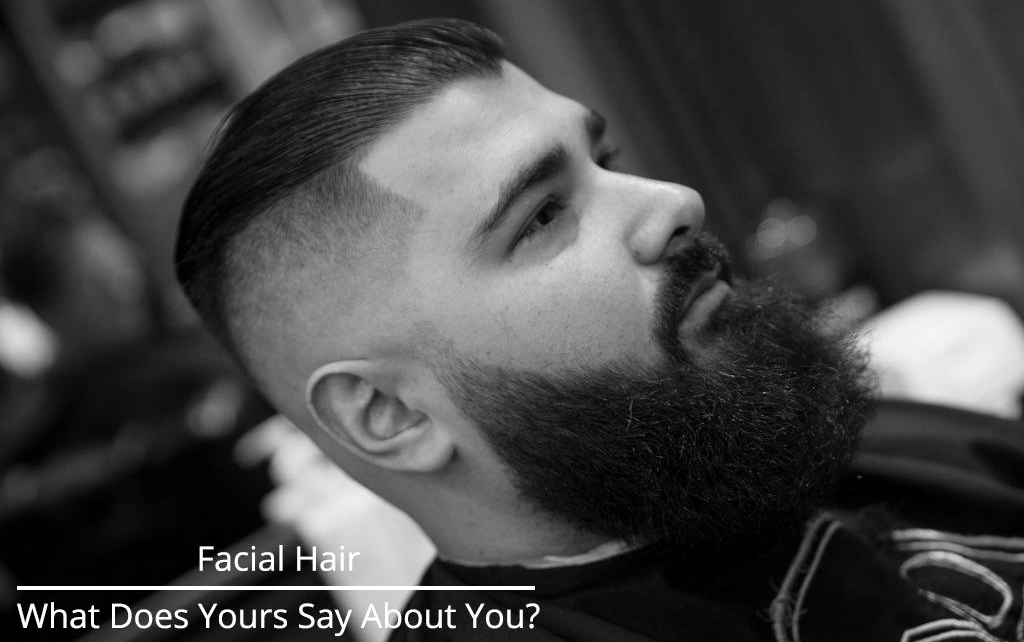 What Does Your Facial Hair Say About You?