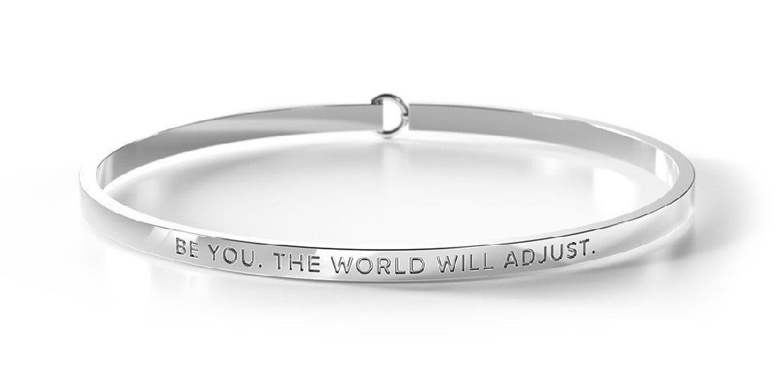 BE BANGLE BE YOU. THE WORLD WILL ADJUST SILVER