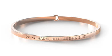 BE BANGLE DO NO HARM, BUT TAKE NO SHIT ROSE