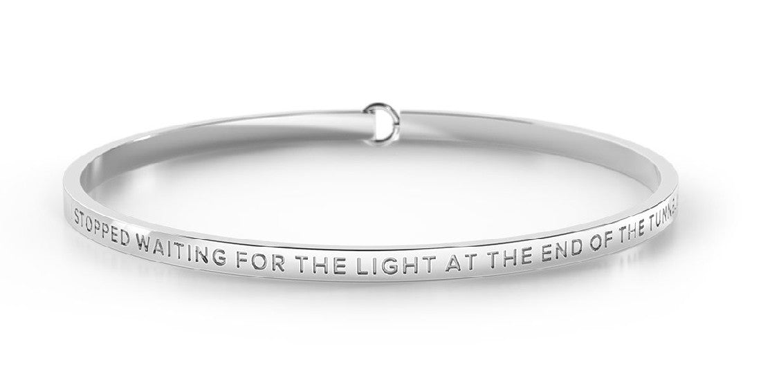 BE BANGLE I STOPPED WAITING FOR THE LIGHT AT THE END OF THE TUNNEL & LIT THAT BITCH UP MYSELF SILVER