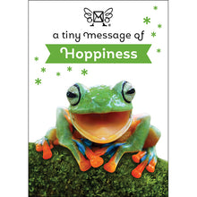 Load image into Gallery viewer, A TINY MESSAGE OF HAPPINESS FROG