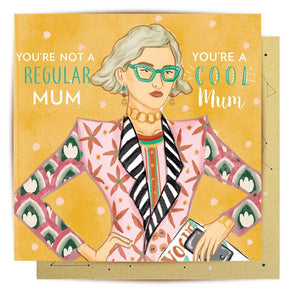 GREETING CARD YOU'RE NOT A REGULAR MUM, YOU'RE A COOL MUM