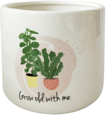 PLANTER GROW OLD WITH ME WHITE SML