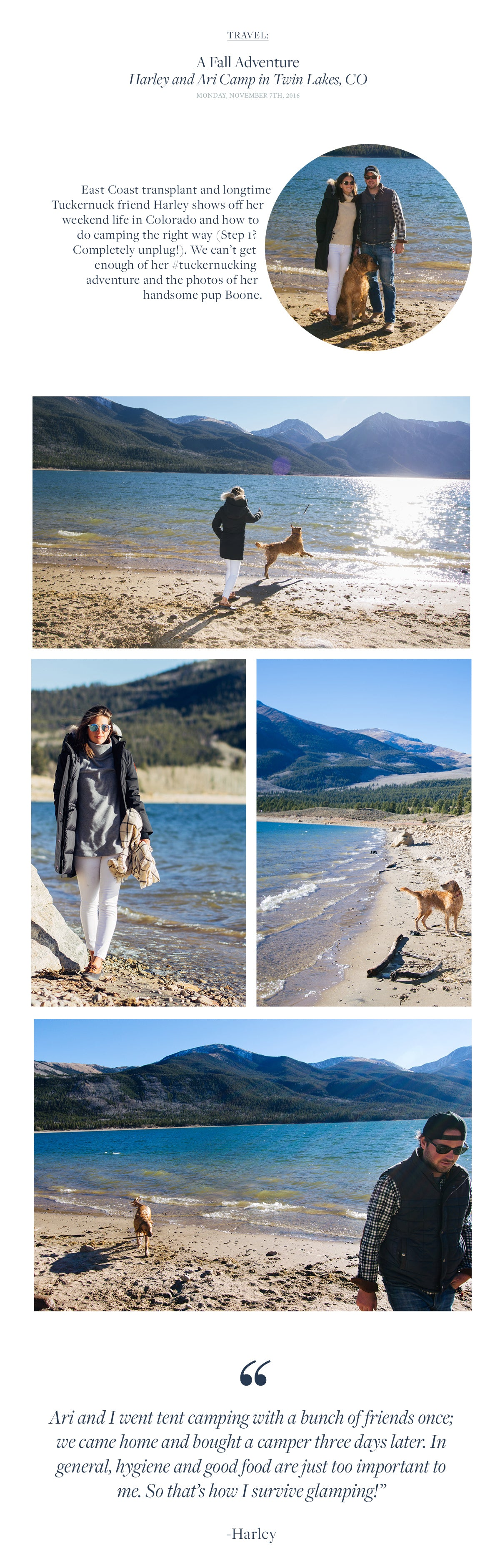 East Coast transplant and longtime  Tuckernuck friend Harley shows off her weekend life in Colorado and how to do camping the right way (Step 1?  Completely unplug!). We can't get enough of her #tuckernucking  adventure and the photos of her  handsome pup Boone.