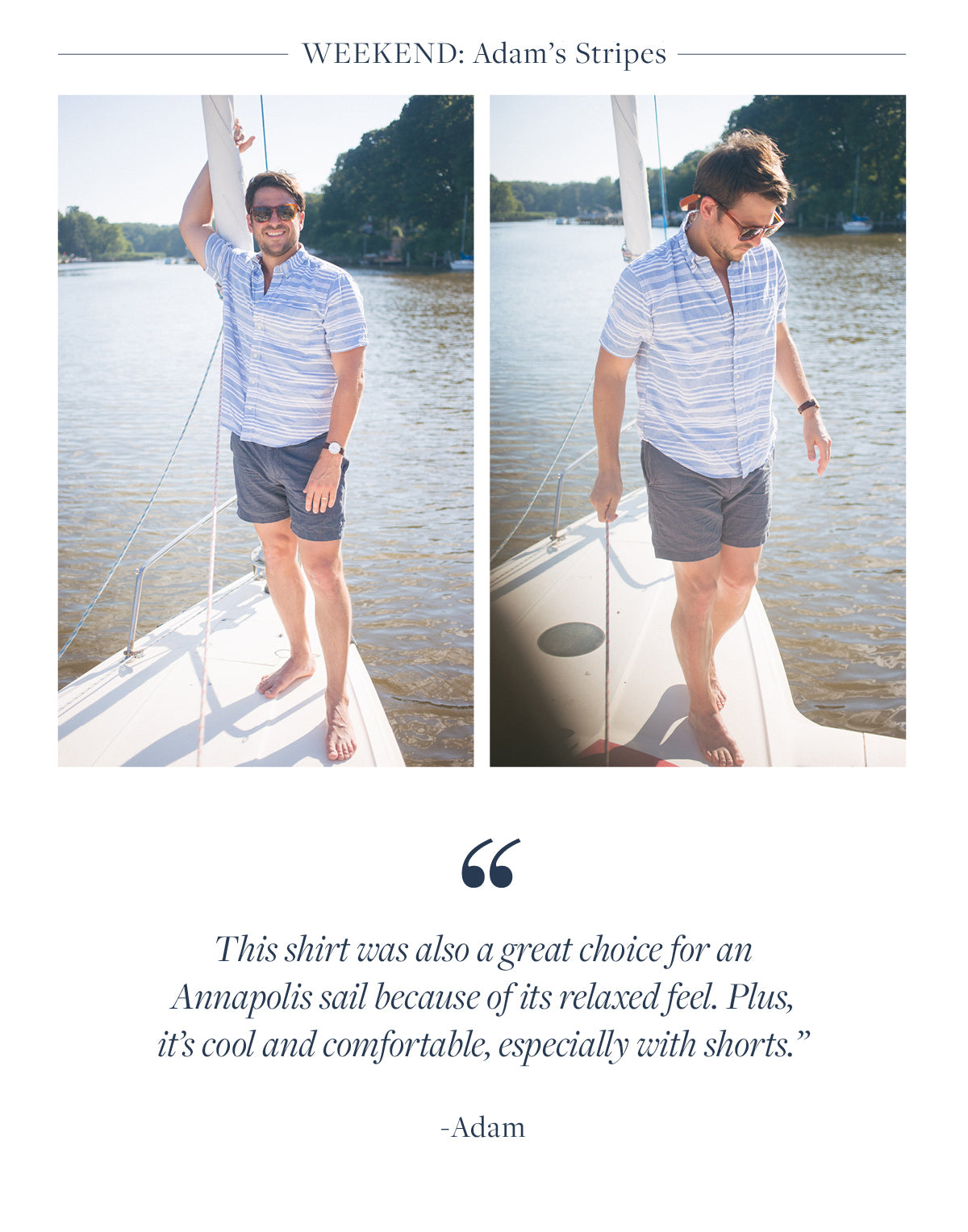 This shirt was also a great choice for an  Annapolis sail because of its relaxed feel. Plus, it's cool and comfortable, especially with shorts.