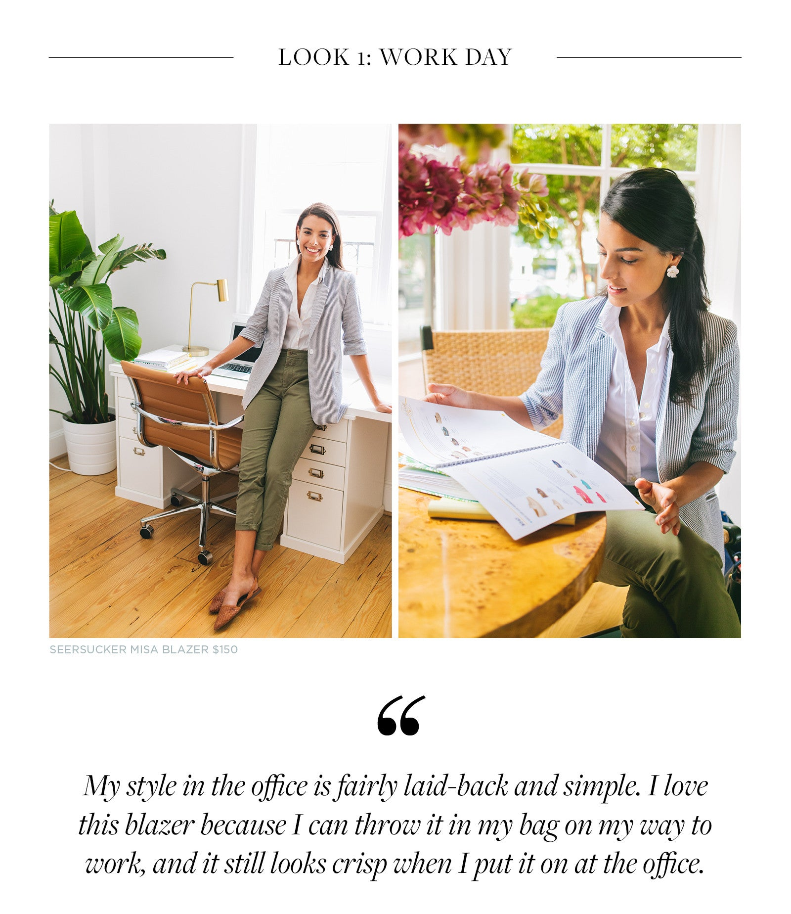 My style in the office is fairly laid-back and simple. I love this blazer because I can throw it in my bag on my way to work, and it still looks crisp when I put it on at the office.
