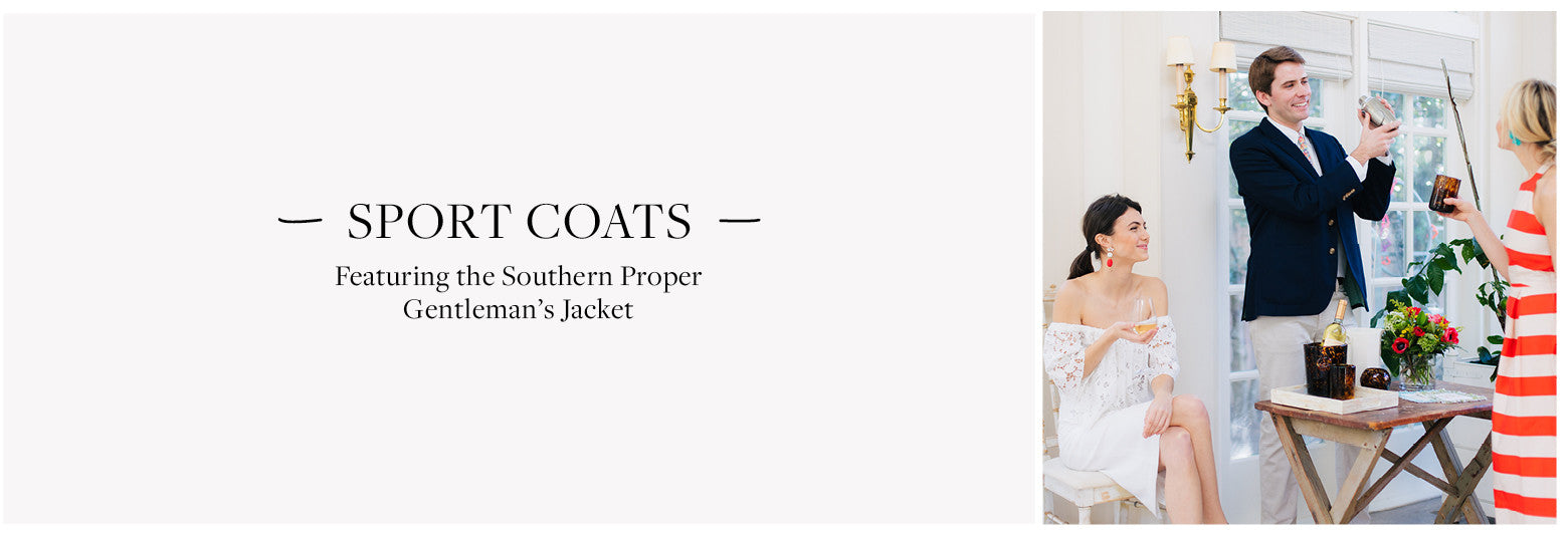Featuring the Southern Proper Gentleman's Jacket