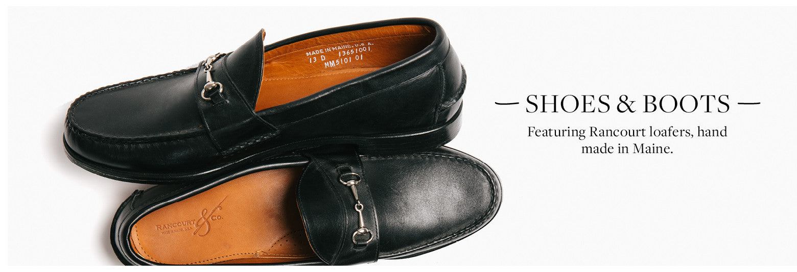 Featuring Rancourt loafers, hand made in Maine.