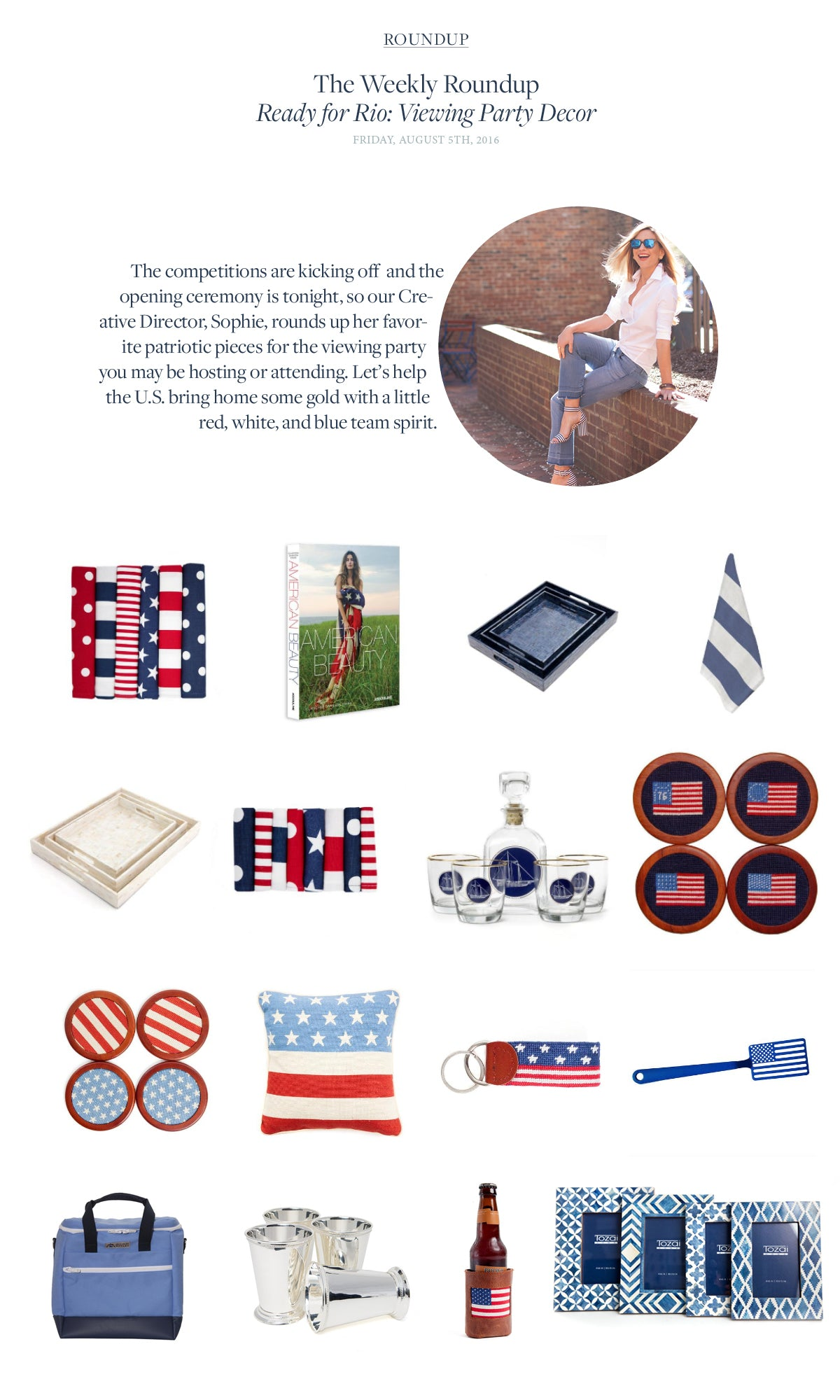 The competitions are kicking off  and the opening ceremony is tonight, so our Creative Director, Sophie, rounds up her favorite patriotic pieces for the viewing party you may be hosting or attending. Let's help the U.S. bring home some gold with a little red, white, and blue team spirit.