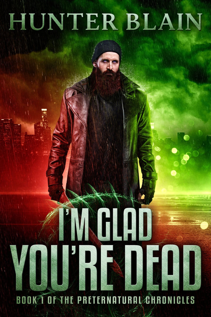 I'm Glad You're Dead: Preternatural Chronicles Book 1 - Temple Verse Gear