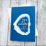 You are Jawsome Greeting Card