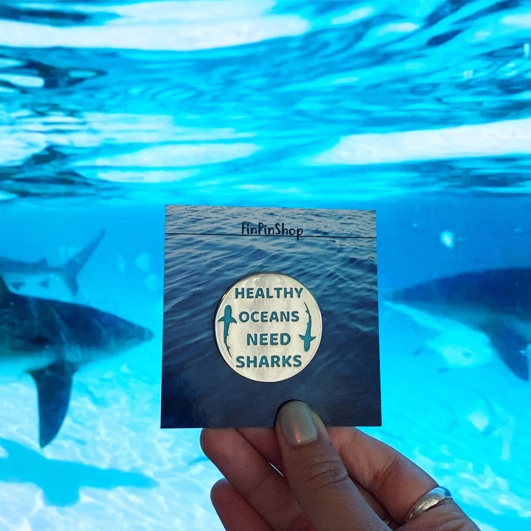 Healthy Oceans Need Sharks enamel pin