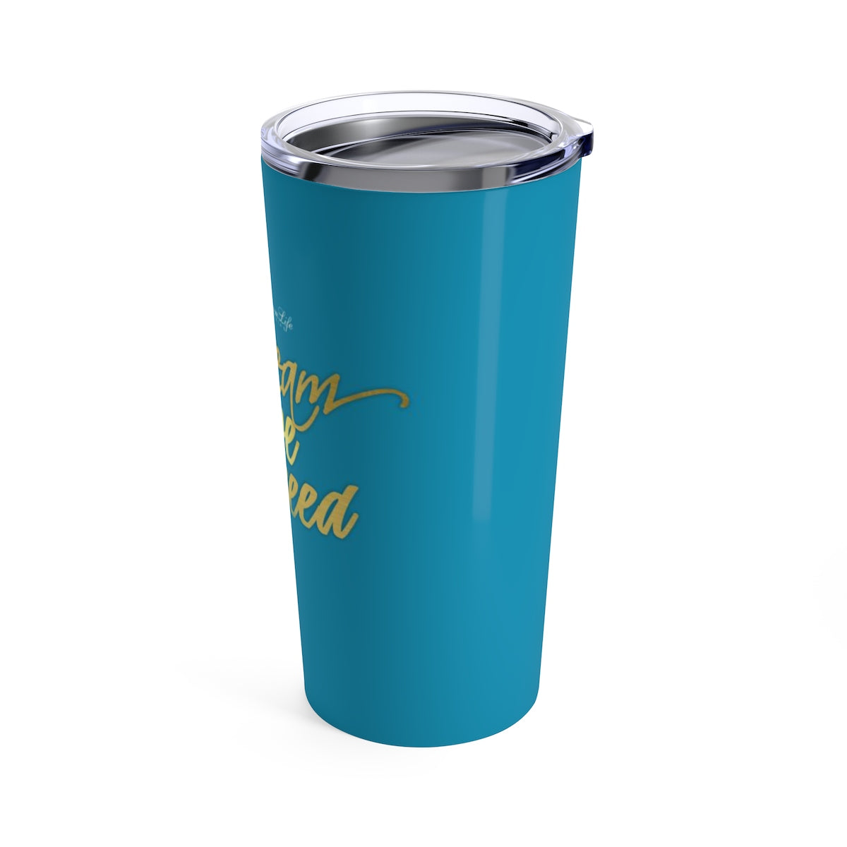Dream Life Tumbler: Dream, Live, Succeed