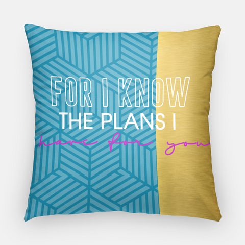 Dream Life Pillow Case: For I Know The Plans I Have For You