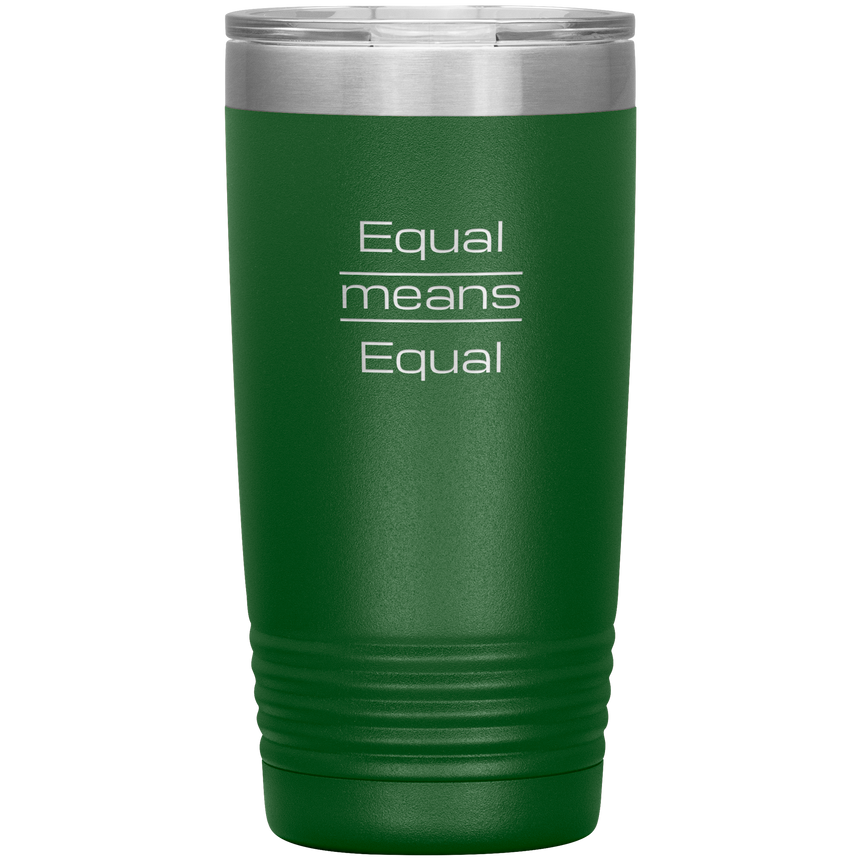20 oz. Stainless Steel Vacuum Tumbler [Equal Means Equal]