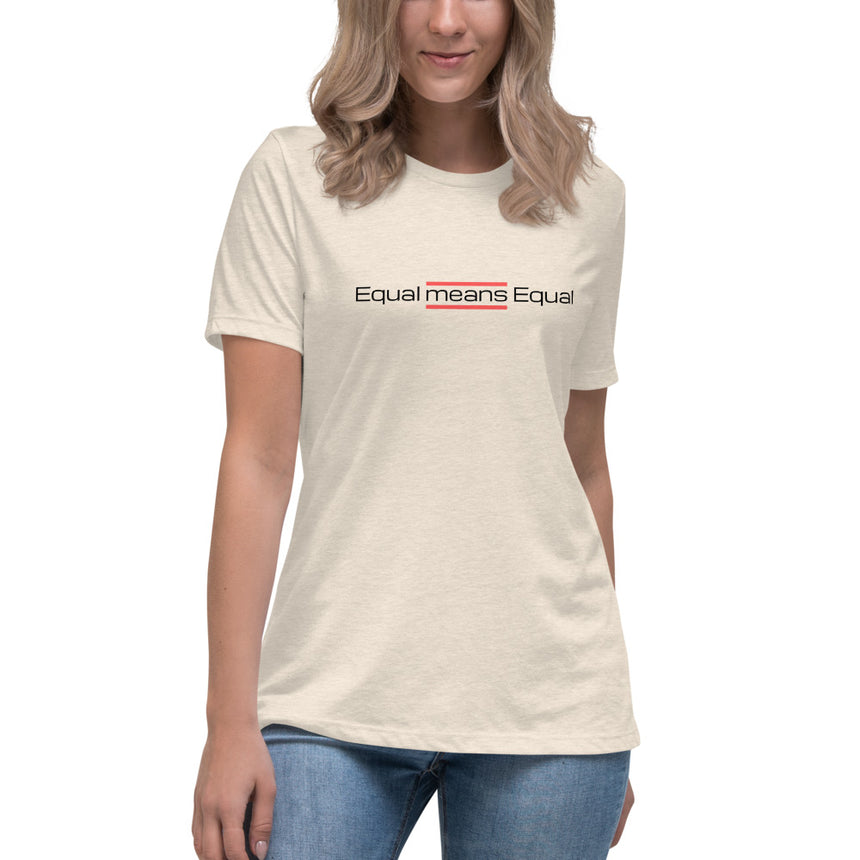 Women's Relaxed T-Shirt - Light colors [Equal means Equal]