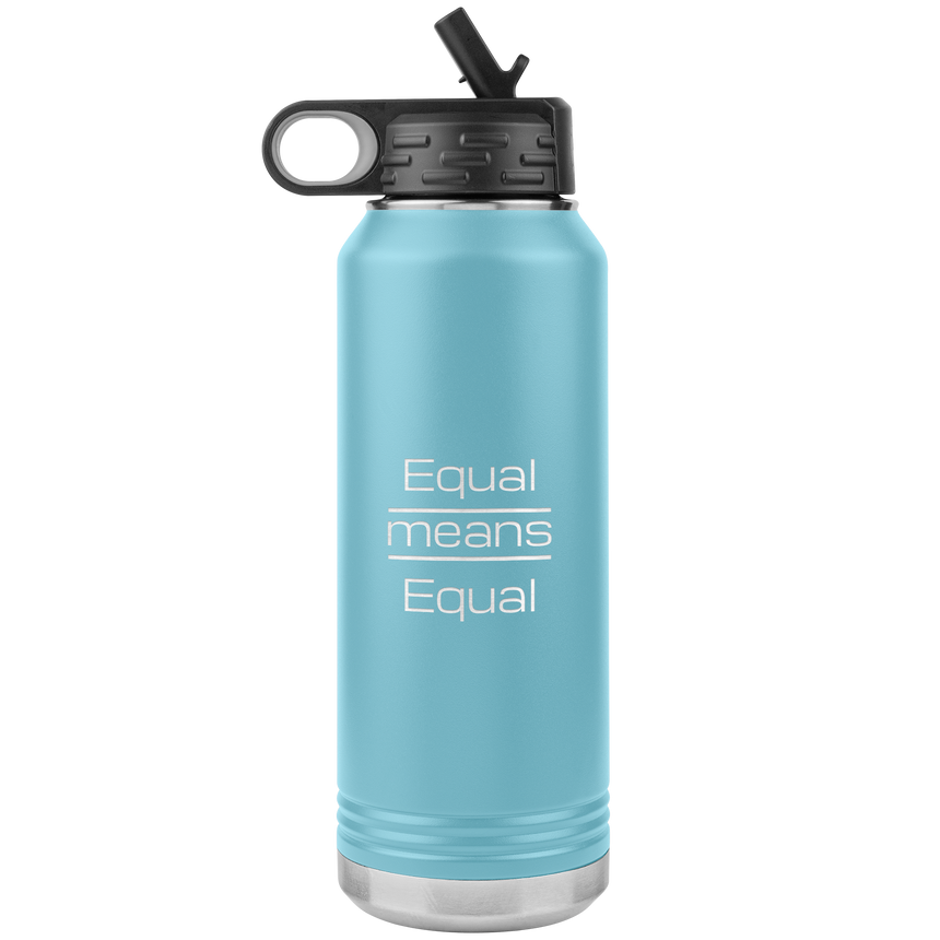 32 oz. Stainless Steel Water Bottle [Equal Means Equal]