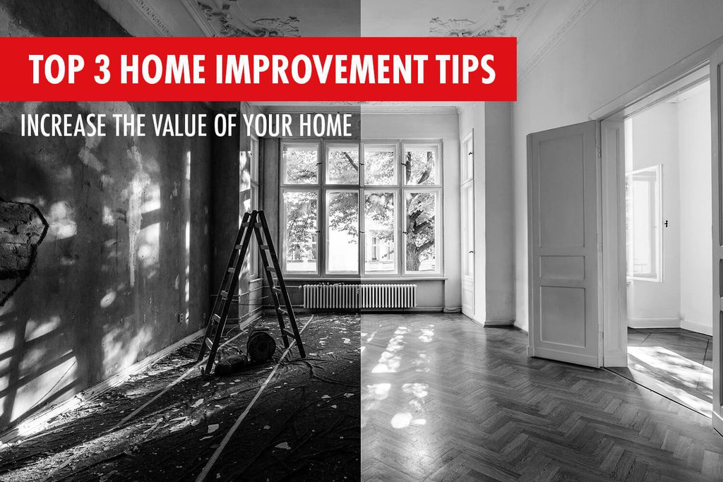 3 Improvement Tips to Increase the Value of Your House