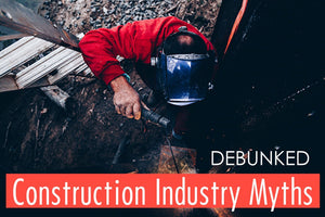 3 Ridiculous Myths Ruining the Construction Industry