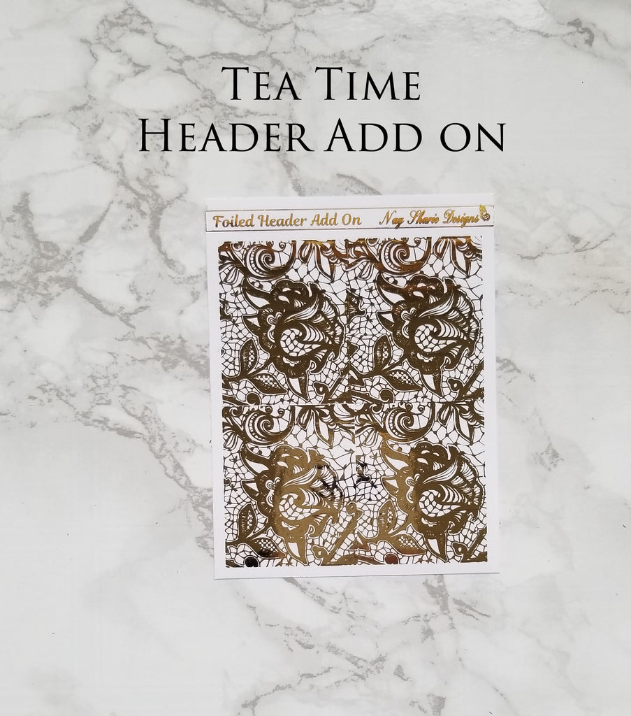Tea Time Foiled Header Add on