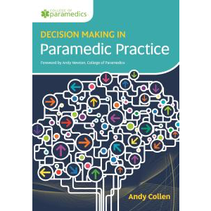 Paramedic Shop Class Publishing Textbooks Decision Making in Paramedic Practice - Andy Collen