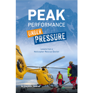 Paramedic Shop Class Publishing Textbooks Peak Performance Under Pressure: Lessons from a Helicopter Rescue Doctor