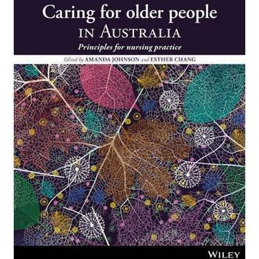 Paramedic Shop John Wiley & Sons Textbooks Caring for Older People in Australia : Principles for Nursing Practice