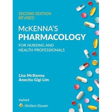 Paramedic Shop Lippincott Wilkins Textbooks Package of McKenna's Pharmacology for Nursing and Health Professionals McKenna's Pharmacology for Nursing and Health Professionals Australia and New Zealand: 2nd Edition
