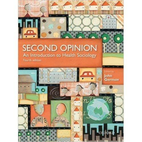 Paramedic Shop Oxford University Press Textbooks Second Opinion - An Introduction to Health Sociology: Germov 4e
