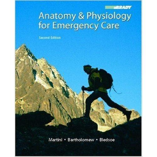 Paramedic Shop Pearson Education Textbooks Anatomy & Physiology for Emergency Care Bledsoe 2e