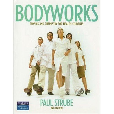 Paramedic Shop Pearson Education Textbooks Bodyworks: Physics & Chemistry for Health Students - Strube 5e