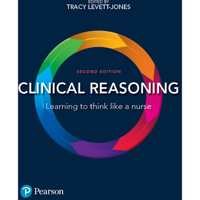 Paramedic Shop Pearson Education Textbooks Clinical Reasoning: Learning to think like a Nurse: 2ed
