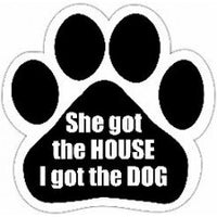 She got the House.  I got the Dog - Car Magnet