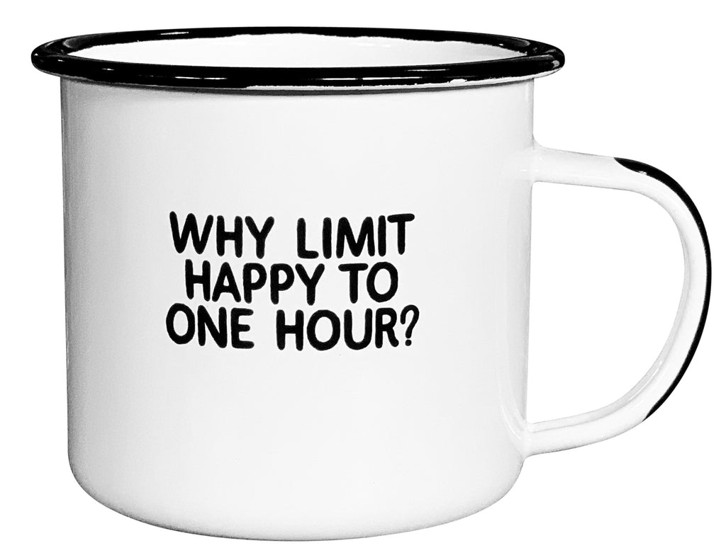 Why Limit Happy to One Hour? - Enamel Campfire Mug