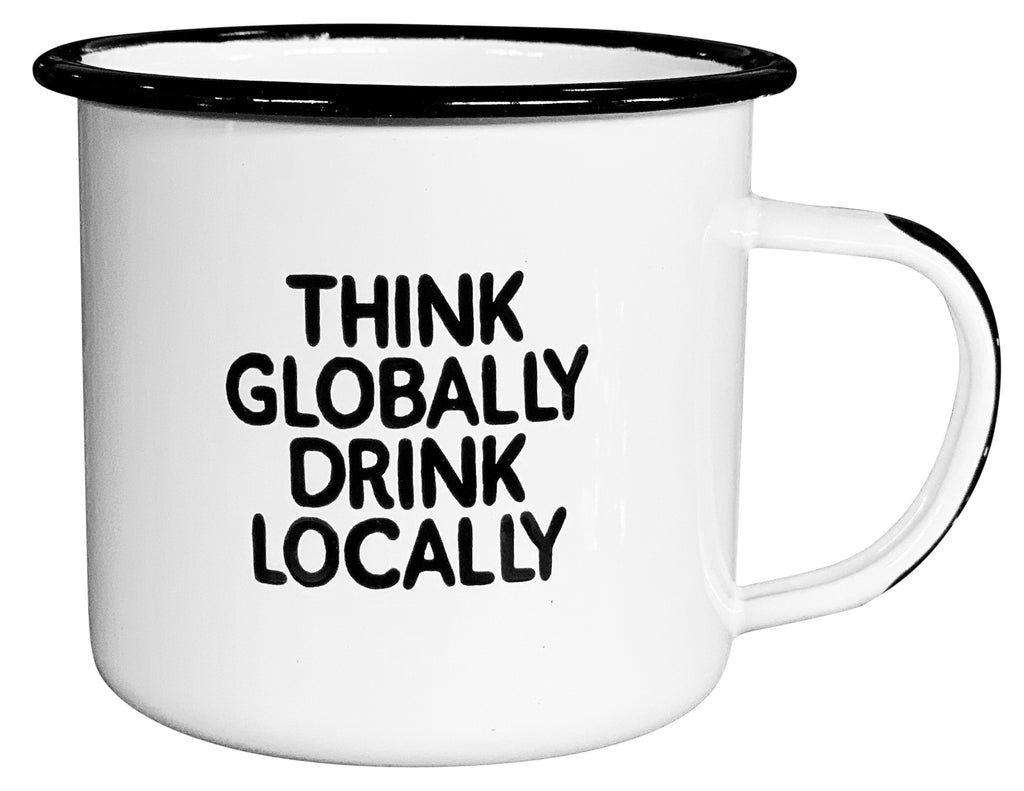 Think Globally Drink Locally - Enamel Campfire Mug