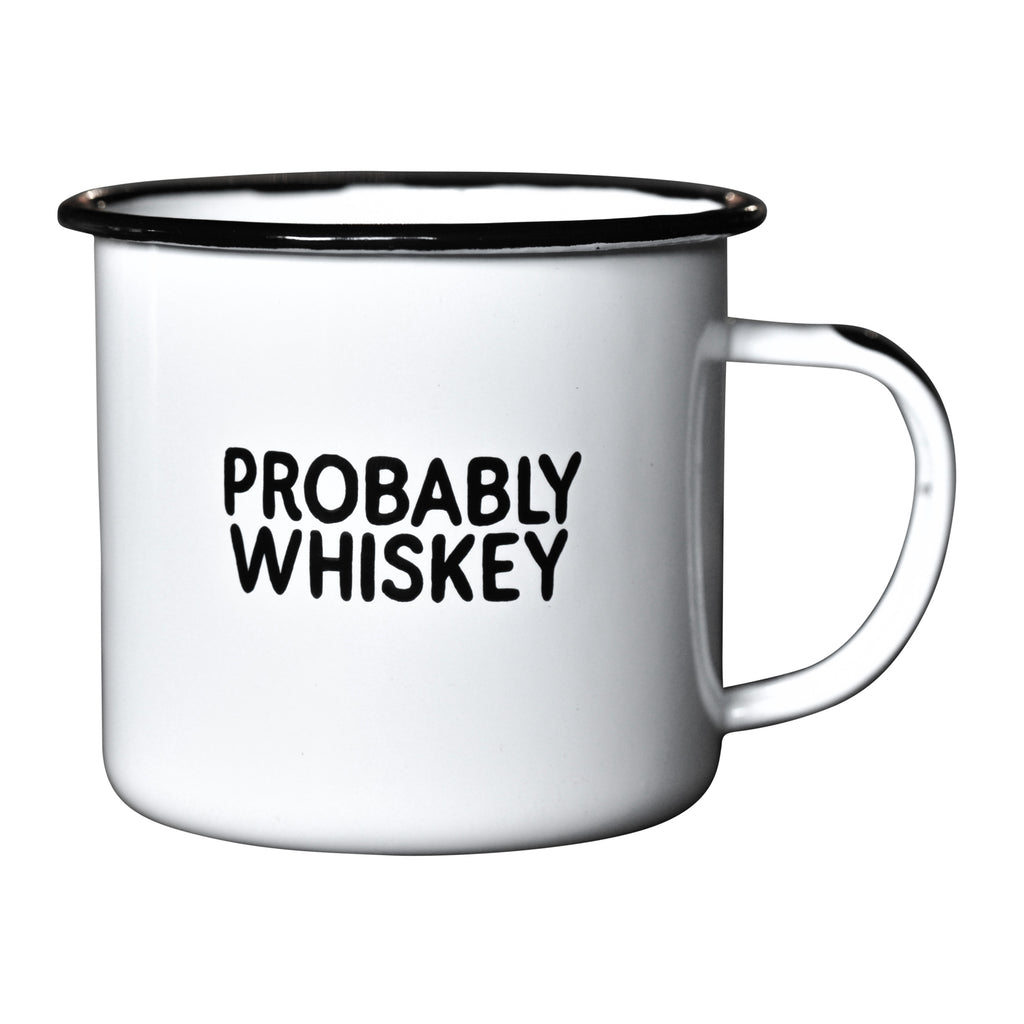 Probably Whiskey - Enamel Campfire Mug