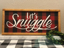 Load image into Gallery viewer, Let's Snuggle Buffalo Plaid Sign